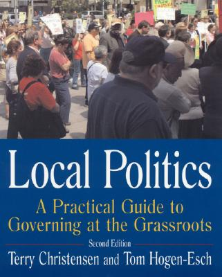 Local Politics By Christensen, Terry/ Hogen-esch, Tom