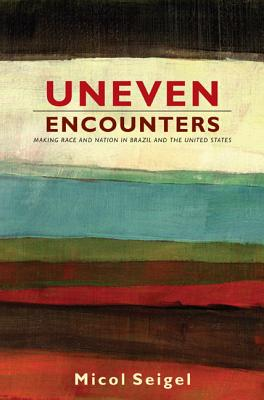 Uneven Encounters By Seigel, Micol